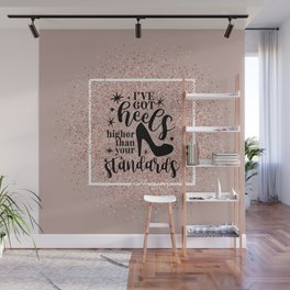 Higher Than Your Standards Quote Wall Mural
