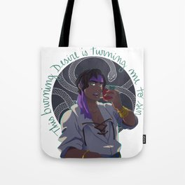 This burning desire is turning me to sin Tote Bag
