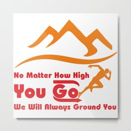 Go High Metal Print