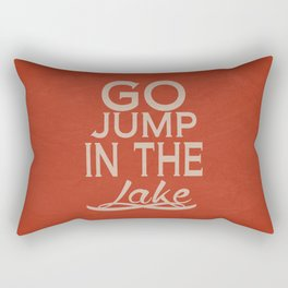 Go Jump in the Lake Rectangular Pillow