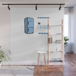 LOVE YOU TO THE FRIDGE AND BACK Wall Mural