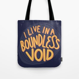 I live in a boundless void (The Good Place) Tote Bag