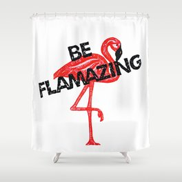 Be flamazing - Flamingo art Shower Curtain