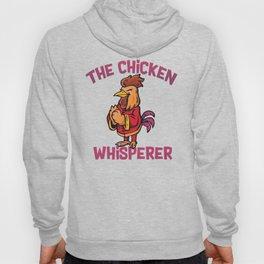 The chicken whisperer! Hoody