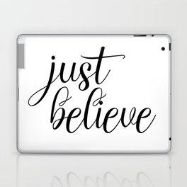 Just Believe, Wall Art, Quote Decor, Inspirational Quote, Motivational Quote, Inspiring, Bible Verse Laptop & iPad Skin