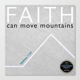 Faith Moves Mountains Canvas Print