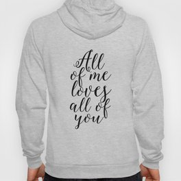 SONG LYRICS QUOTE All of Me Loves All of You, Wedding gift, Anniversary Gift Wedding Printables Marr Hoody