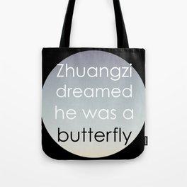 Zhuangzi dreamed he was a butterfly. Tote Bag