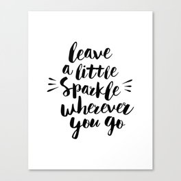 Leave a Little Sparkle Wherever You Go black-white quotes typography design home wall decor Canvas Print
