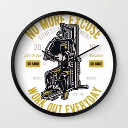 No More Excuse Work Out Everyday - Work Out T Shirt Wall Clock