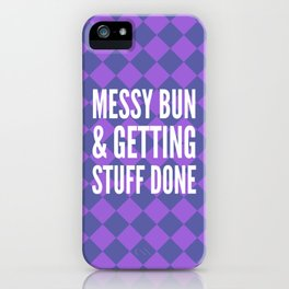 Messy Bun & Getting Stuff Done (Purple Checkered Pattern) iPhone Case