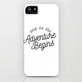 the adventure begins iPhone Case