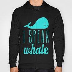 I Speak Whale II Hoody