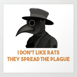 Medieval Plague Doctor Doesn't Like Rats Art Print