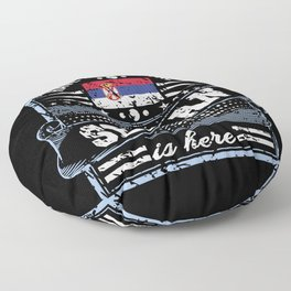 Have No Fear The Serbian Is Here Floor Pillow