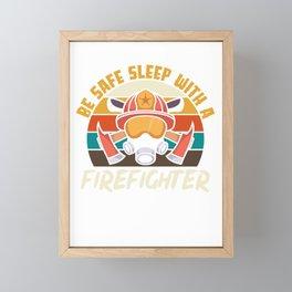 Be safe sleep with a firefighter Framed Mini Art Print
