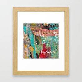 today I am choosing happiness Framed Art Print