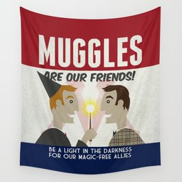 Muggles Are Our Friends (HP Propaganda Series) Wall Tapestry
