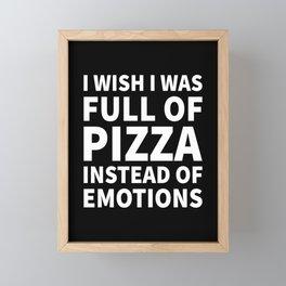 I Wish I Was Full of Pizza Instead of Emotions (Black & White) Framed Mini Art Print