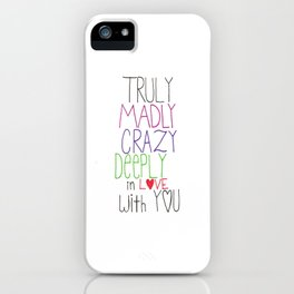 Truly, Madly, Deeply iPhone Case