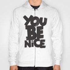 YOU BE NICE Hoody