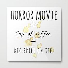Horror movie + Coffee Metal Print