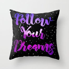 Follow Your Dreams Throw Pillow