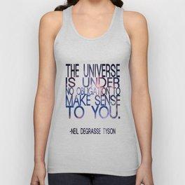 Neil DeGrasse Tyson Quote - Universe Unisex Tank Top