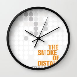 The Smoke of Distant Fires Wall Clock