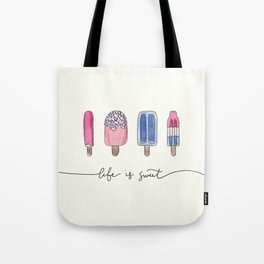 Life is Sweet Hand Lettered Watercolor Popsicle Illustration Tote Bag