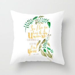 I love you because the universe conspired Throw Pillow