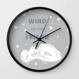 Wind My Only Friend Wall Clock