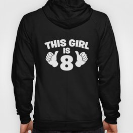 This Girl Is 8 Years Old Hoody