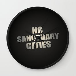 No Sanctuary Cities Wall Clock