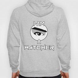 I AM A WATCHER Hoody