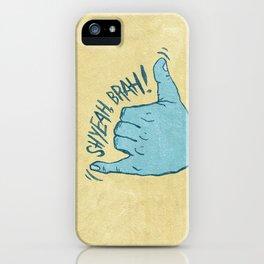 SHYEAH, BRAH! iPhone Case