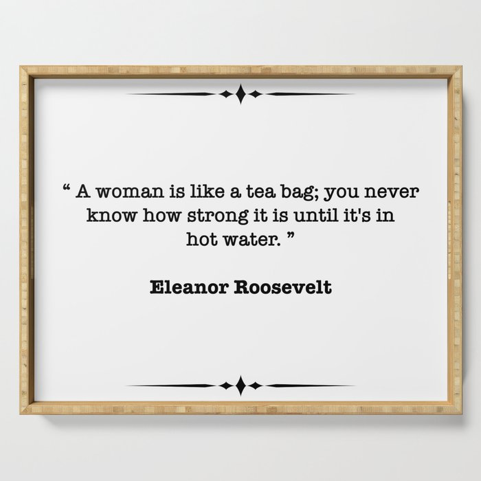 Eleanor Roosevelt Quote Serving Tray By Moondoodesign Society6