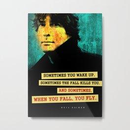 Neil Gaiman Quote Metal Print