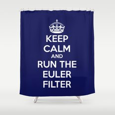 Keep Calm and Run the Euler Filter Shower Curtain
