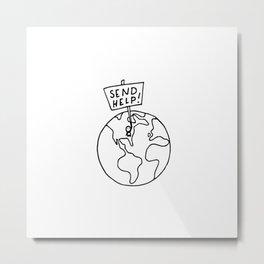 Send Help Metal Print