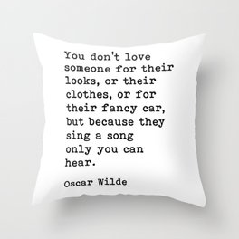 They Sing A Song Only You Can Hear, Oscar Wilde Motivational Quote Throw Pillow