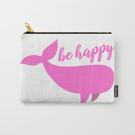 Be happy - pink whale with saying Carry-All Pouch