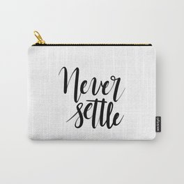Never Settle Carry-All Pouch