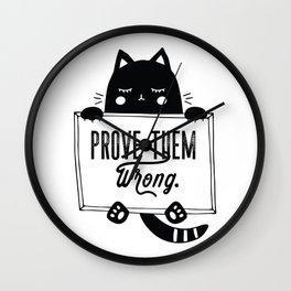Motivational & Inspirational Quotes - Prove them wrong. MMS 592 Wall Clock