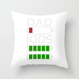 Dad Kids Tired Battery Low Energy Dad New Dad Gift Throw Pillow