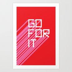 Go For It Art Print