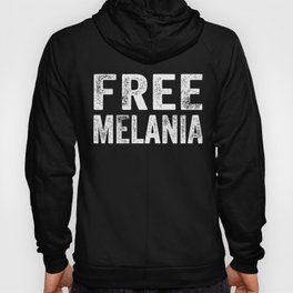Funny Free Melania graphic Resist & Anti-Trump prints Hoody