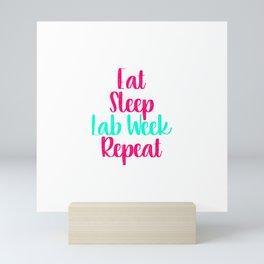 Eat Sleep Lab Week Skilled Researcher Fun Quote Mini Art Print