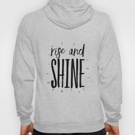 RISE AND SHINE, Inspirational Quote,Motivational Print,Digital Wall Art,Bedroom Decor Hoody
