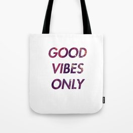 Good vibes only 1 Tote Bag